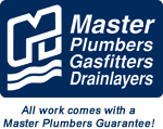 Master Plumbers, Gasfitters, Drainlayers. All work comes with a Master Plumbers Guarantee!